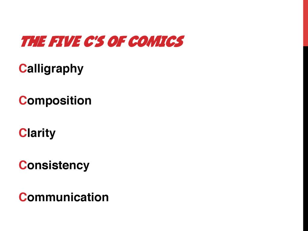 THE FIVE C'S OF COMICS Calligraphy! ! Compositi...