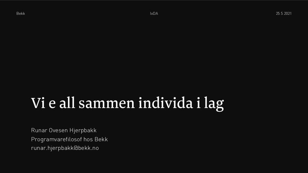 Vi e all sammen individa i lag Runar Ovesen Hje...
