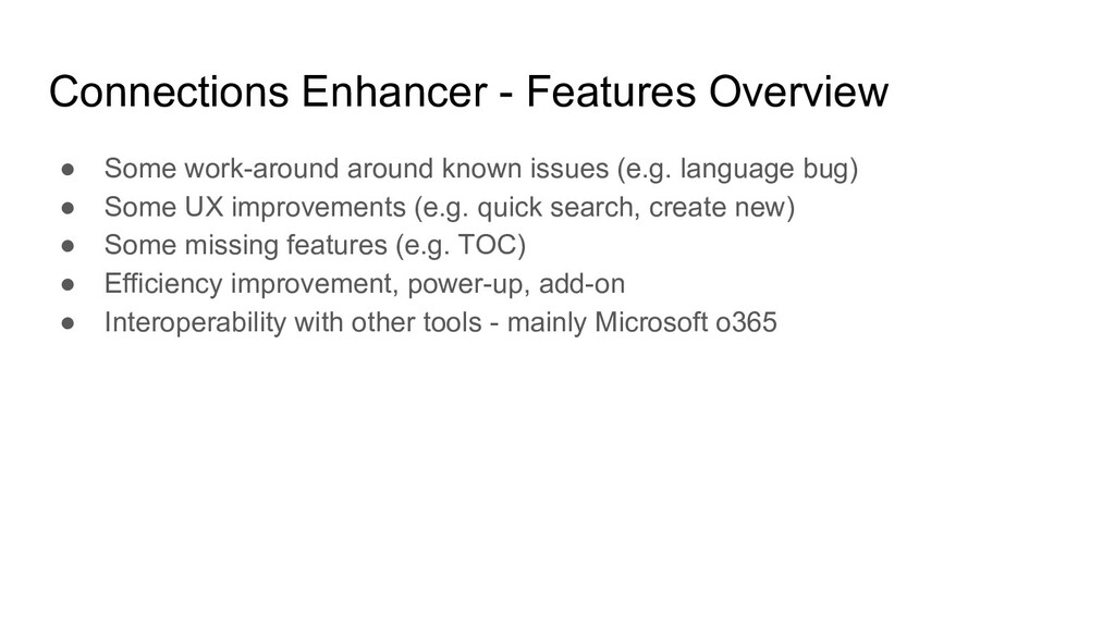 Connections Enhancer - Features Overview ● Some...