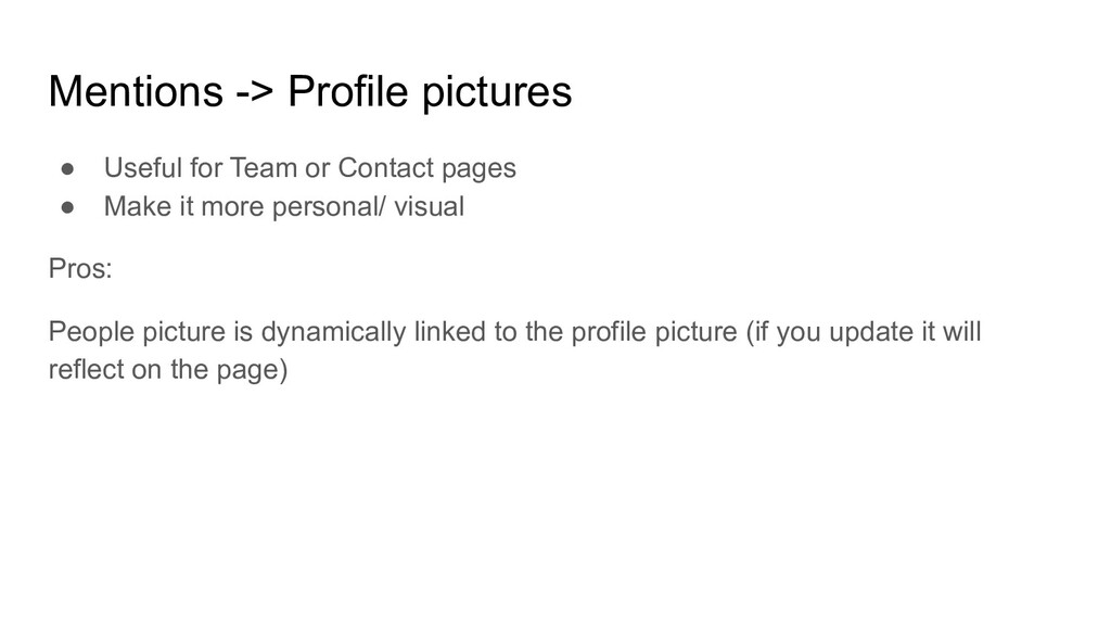 Mentions -> Profile pictures ● Useful for Team ...