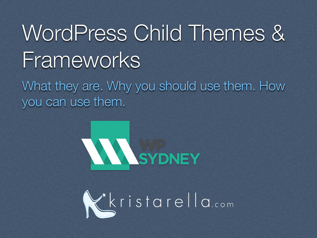 WordPress Child Themes & Frameworks What they a...