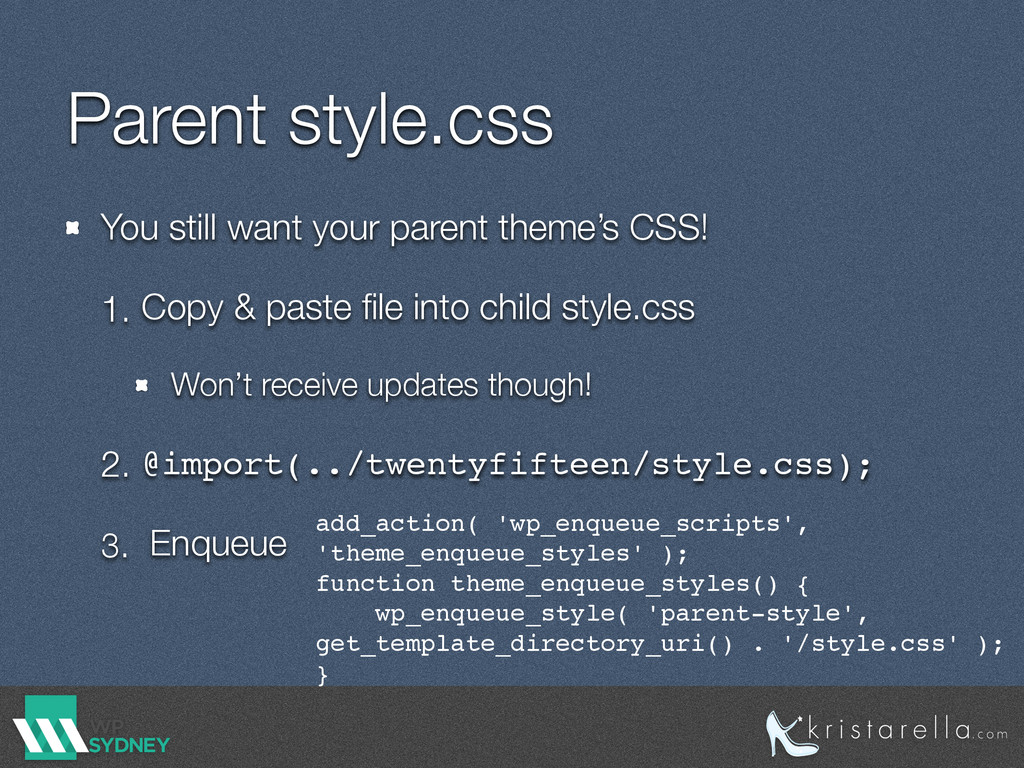 Parent style.css You still want your parent the...