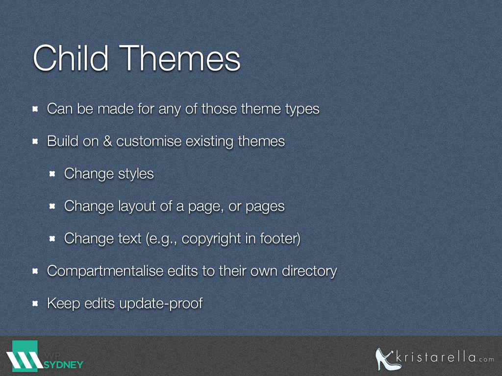 Child Themes Can be made for any of those theme...