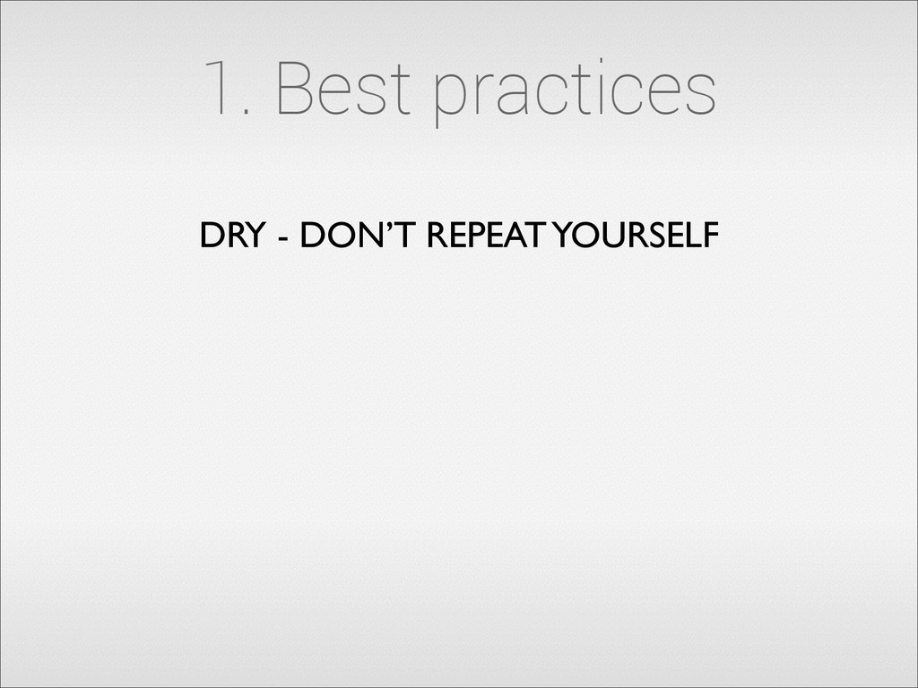 1. Best practices DRY - DON'T REPEAT YOURSELF
