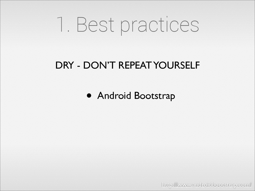• Android Bootstrap 1. Best practices http://ww...