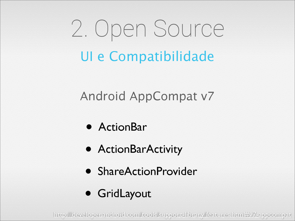2. Open Source UI e Compatibilidade Android App...