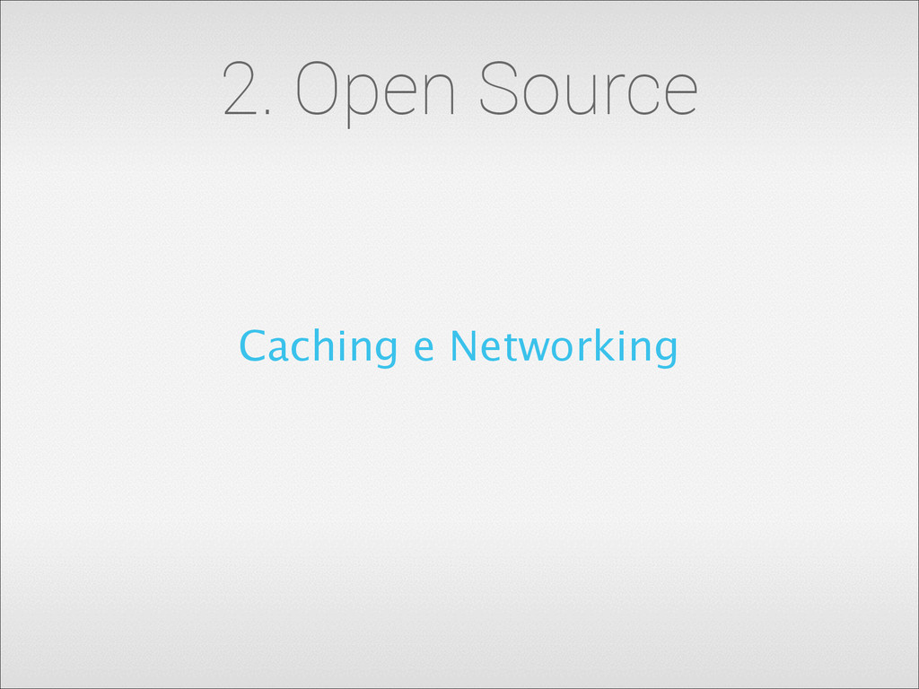 2. Open Source Caching e Networking