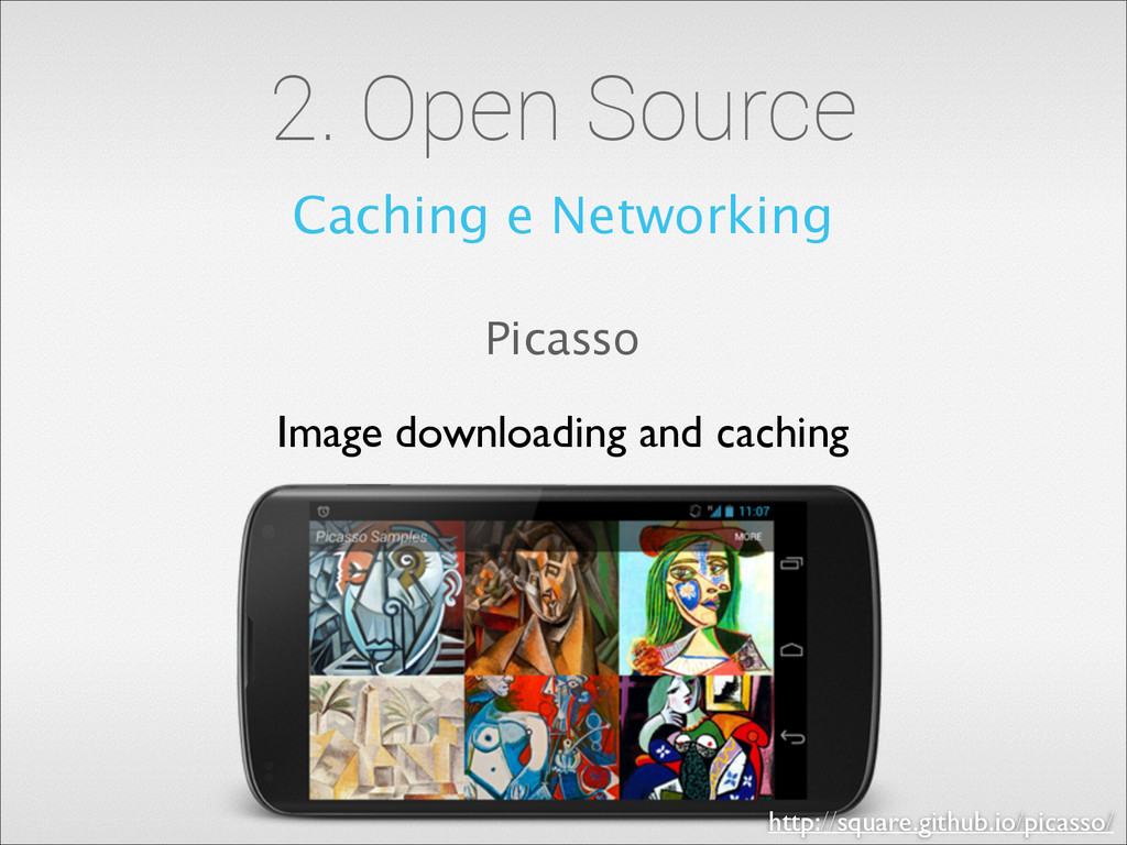 2. Open Source Caching e Networking Picasso Ima...