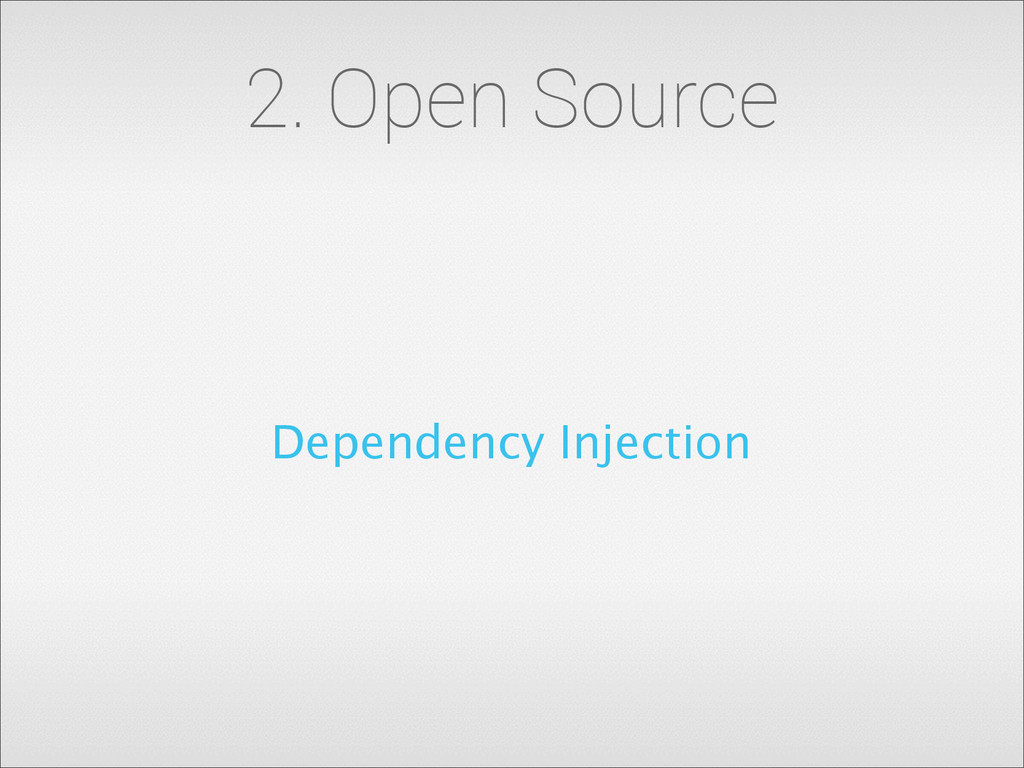 2. Open Source Dependency Injection