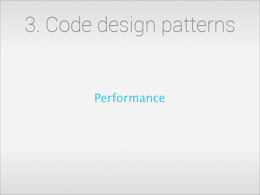 3. Code design patterns Performance