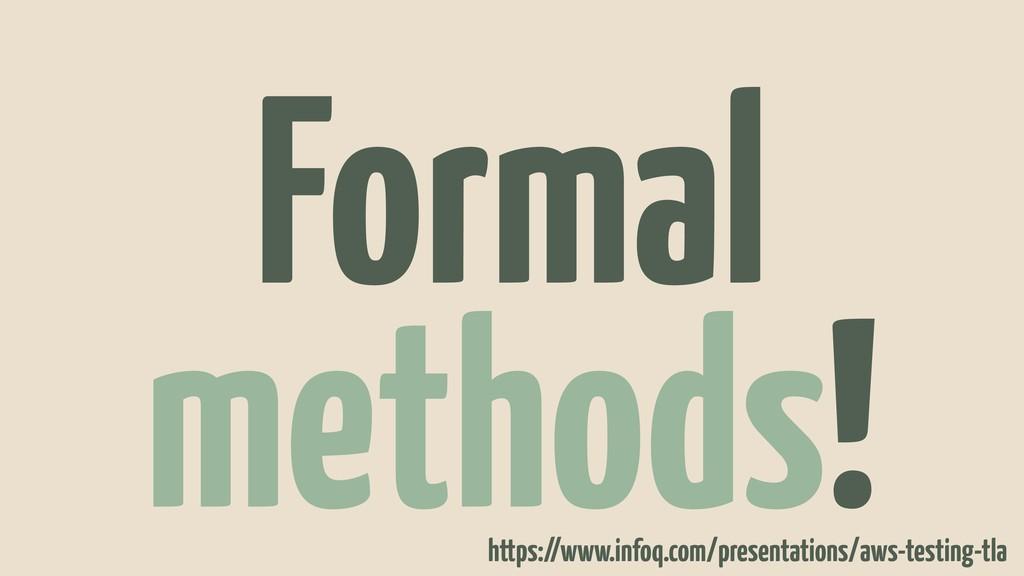 Formal methods! https://www.infoq.com/presentat...