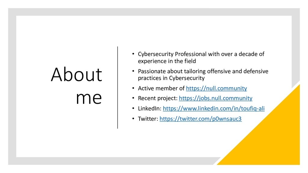 About me • Cybersecurity Professional with over...