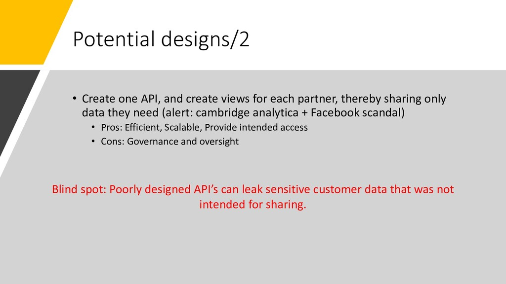 Potential designs/2 • Create one API, and creat...