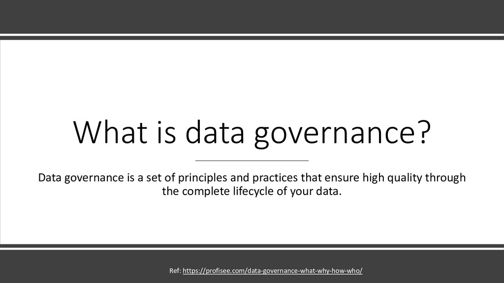 What is data governance? Data governance is a s...