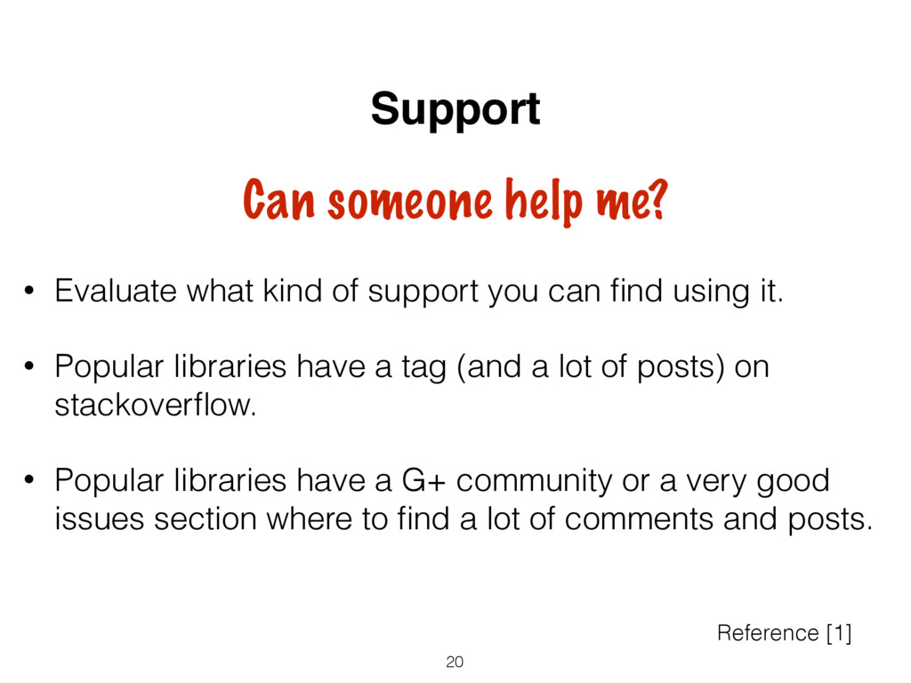 • Evaluate what kind of support you can find usi...