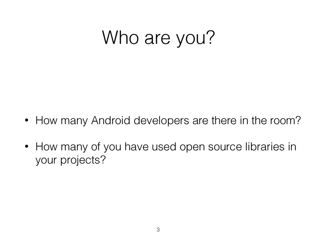 Who are you? 3 • How many Android developers ar...