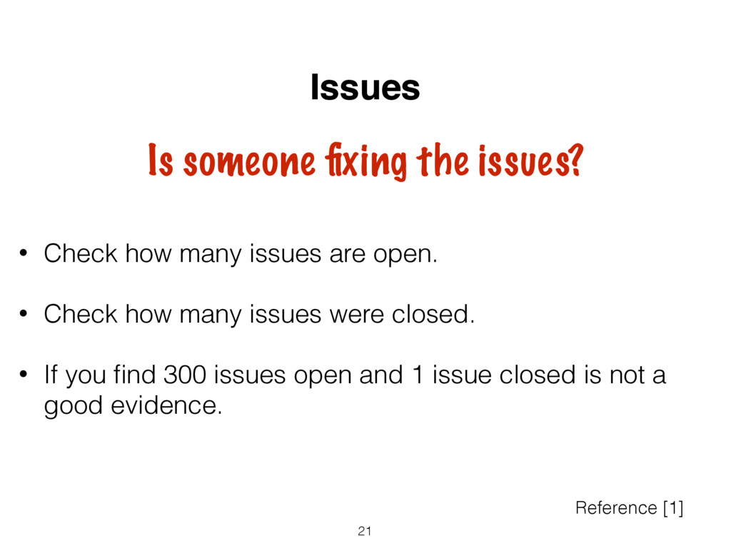 • Check how many issues are open. • Check how m...