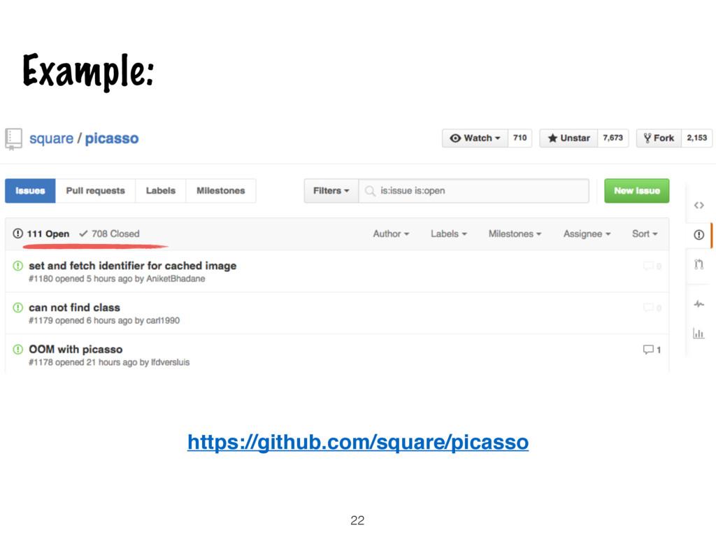 22 Example: https://github.com/square/picasso