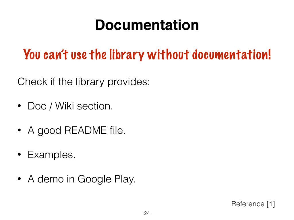 Check if the library provides: • Doc / Wiki sec...