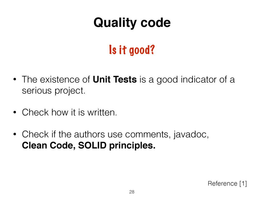 • The existence of Unit Tests is a good indicat...