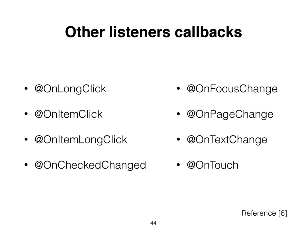 44 Reference [6] Other listeners callbacks • @O...