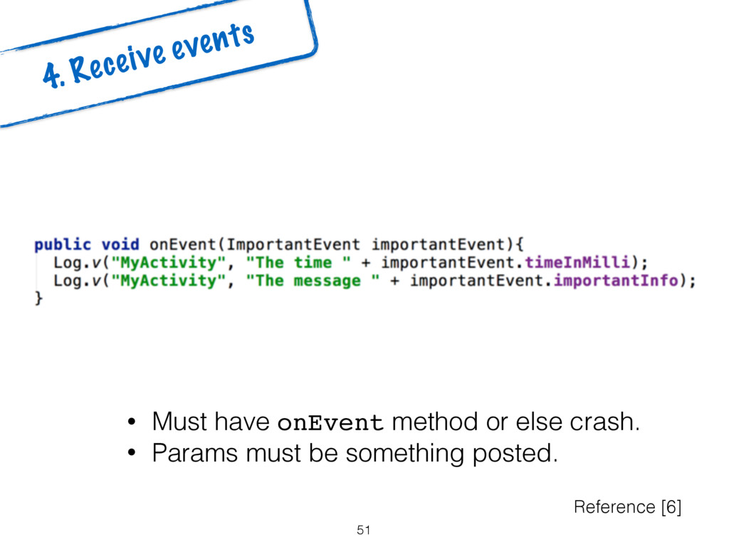 51 4. Receive events Reference [6] • Must have ...