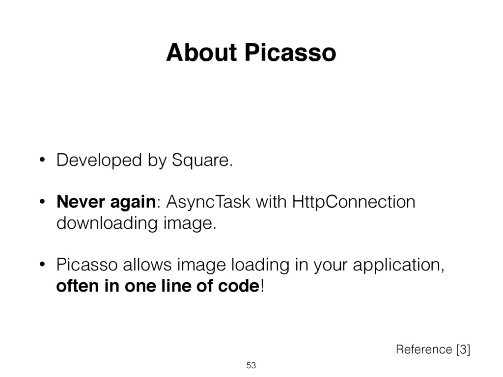 • Developed by Square. • Never again: AsyncTask...