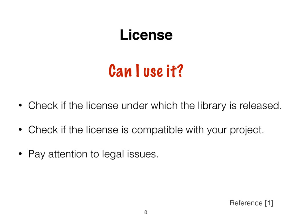 • Check if the license under which the library ...