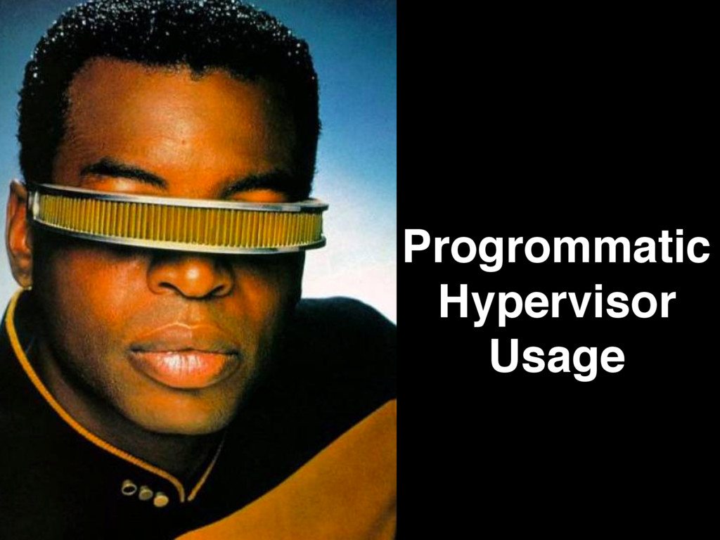 Progrommatic Hypervisor Usage