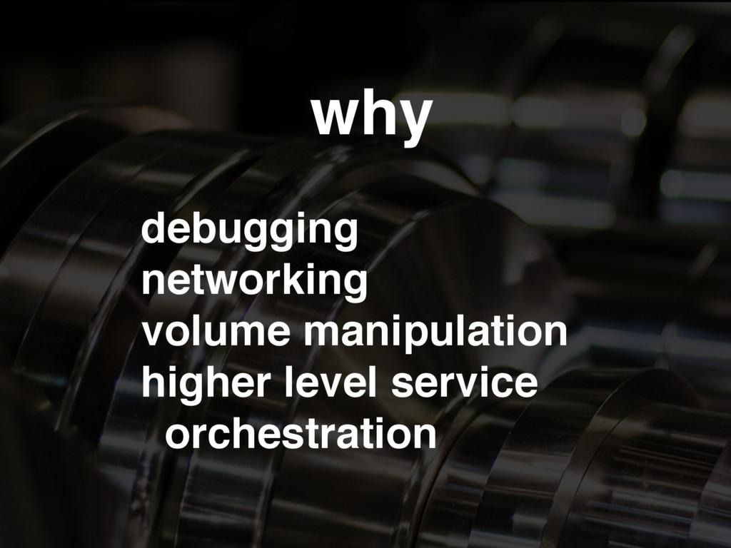 debugging networking volume manipulation higher...