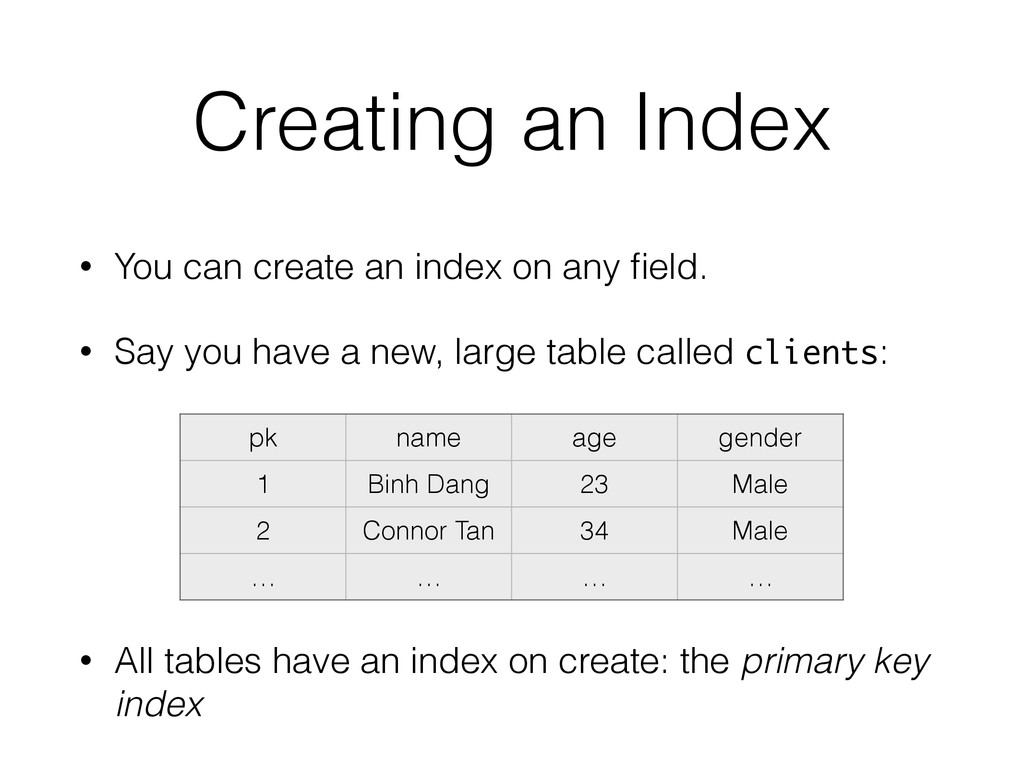 Creating an Index • You can create an index on ...