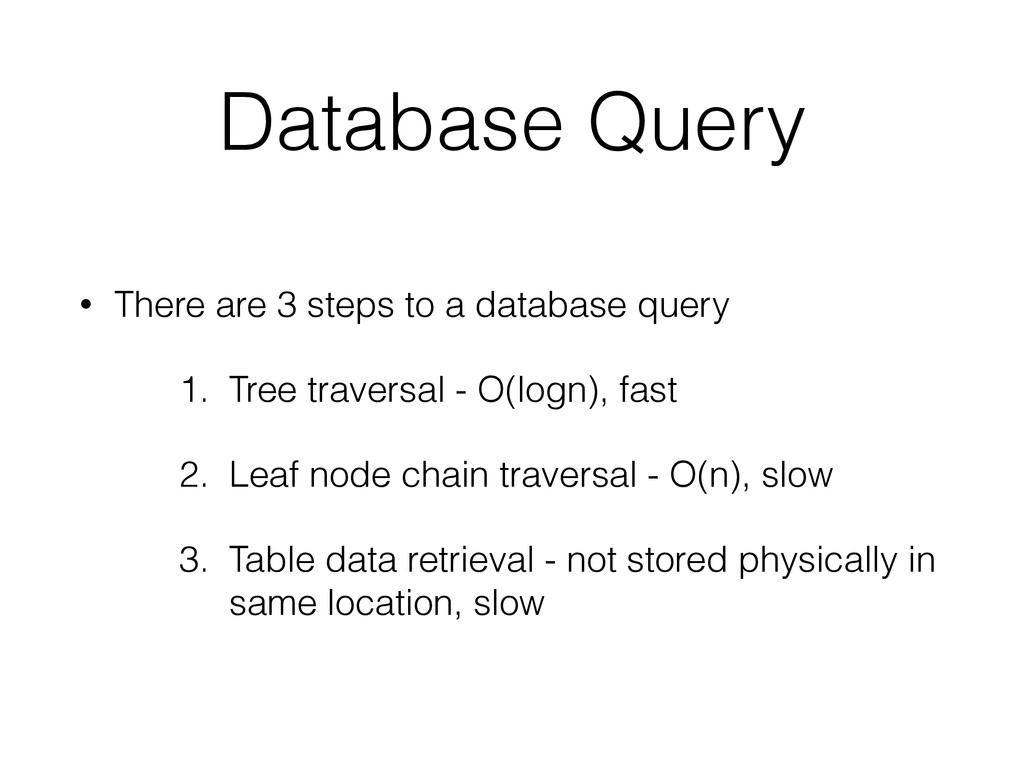 Database Query • There are 3 steps to a databas...
