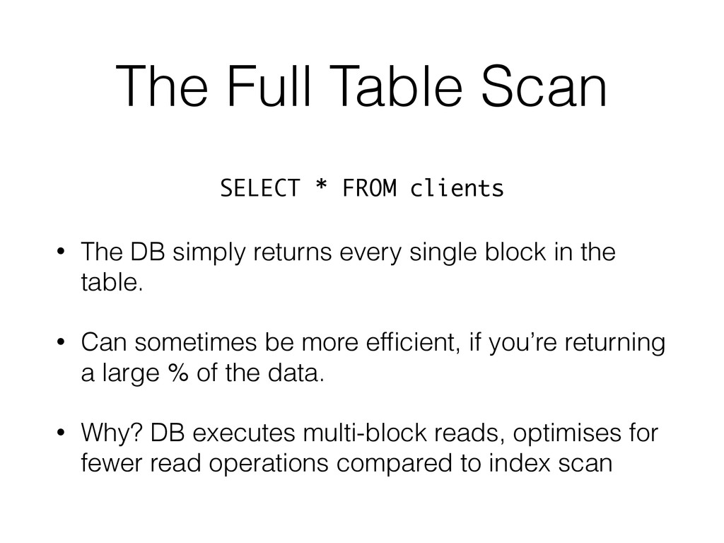 The Full Table Scan • The DB simply returns eve...