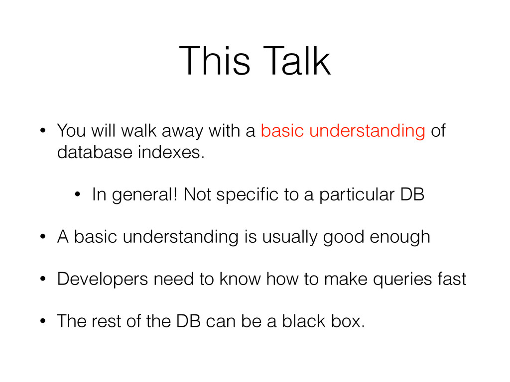 This Talk • You will walk away with a basic und...
