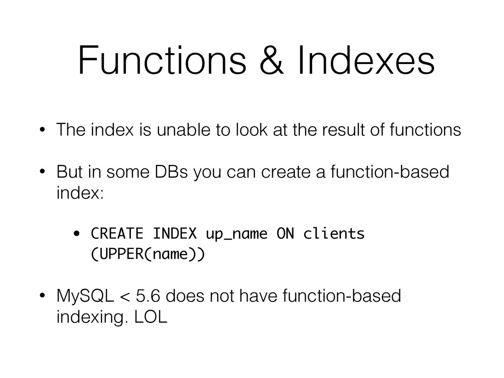 Functions & Indexes • The index is unable to lo...