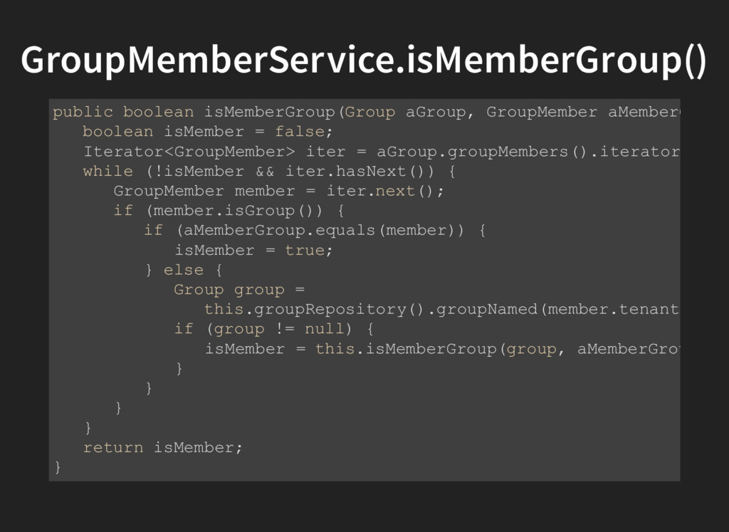 GroupMemberService.isMemberGroup() public boole...
