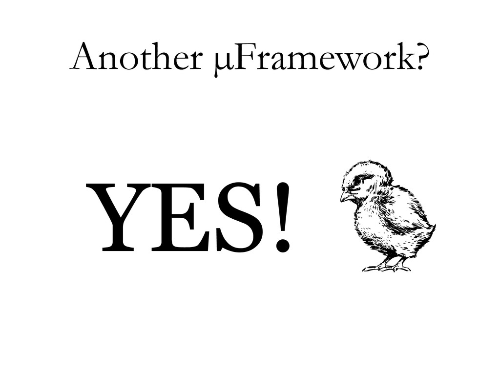 Another µFramework? YES!