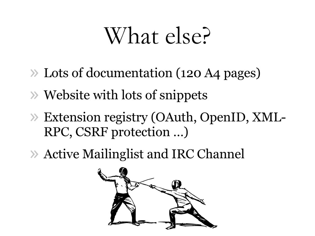 What else? » Lots of documentation (120 A4 page...