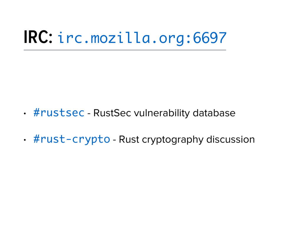 IRC: irc.mozilla.org:6697 • #rustsec - RustSec ...