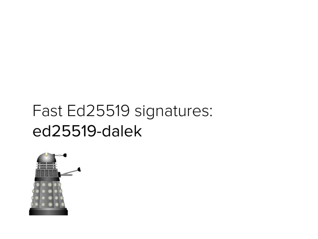 Fast Ed25519 signatures: ed25519-dalek