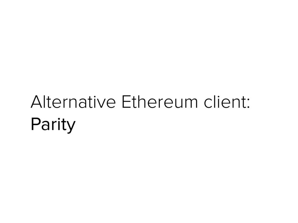 Alternative Ethereum client: Parity
