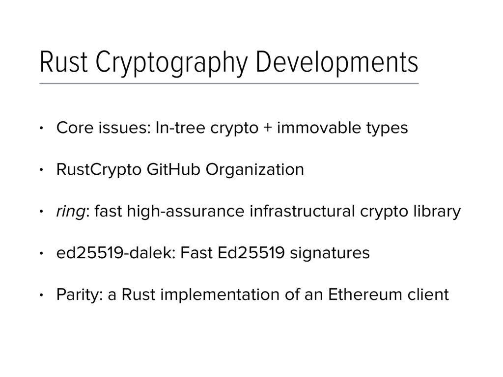 Rust Cryptography Developments • Core issues: I...