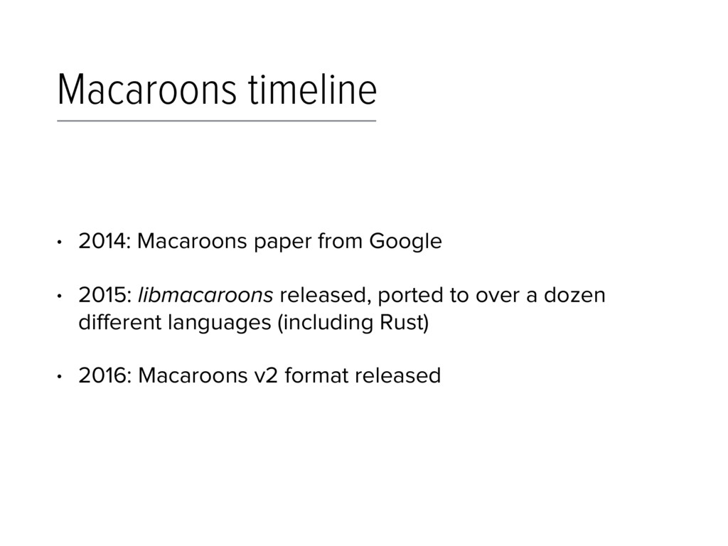 Macaroons timeline • 2014: Macaroons paper from...