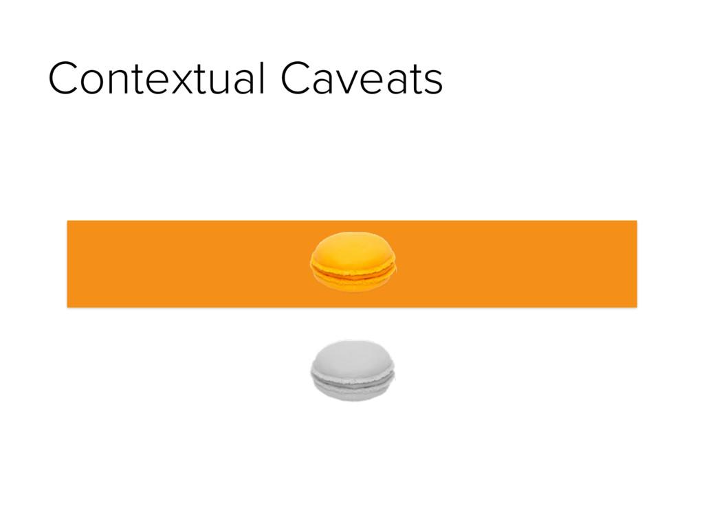 Contextual Caveats