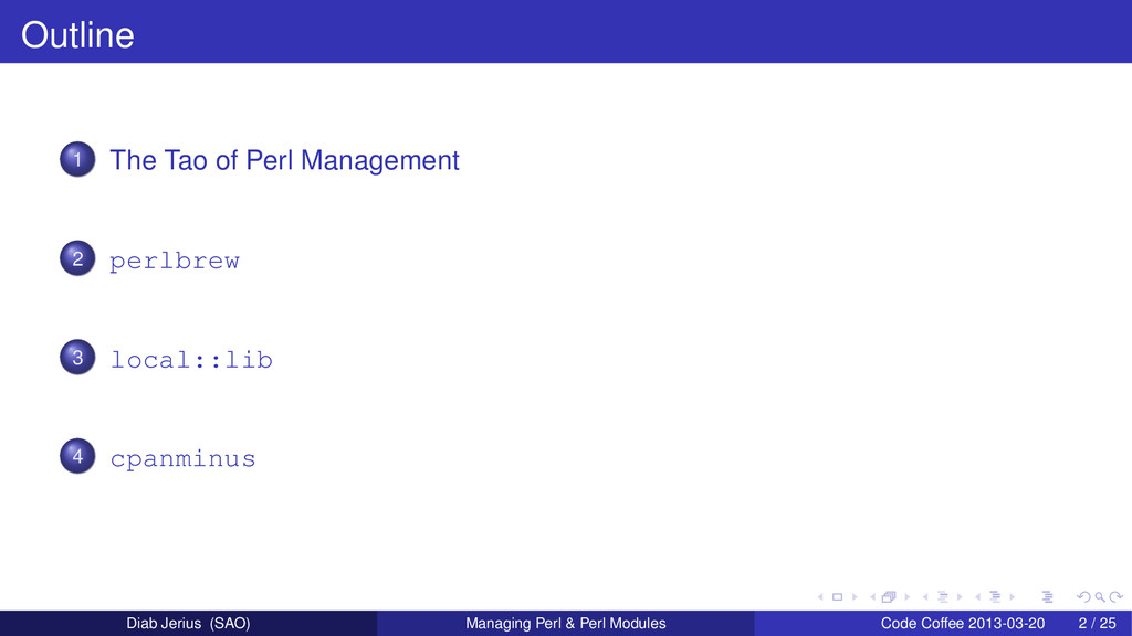 Outline 1 The Tao of Perl Management 2 perlbrew...