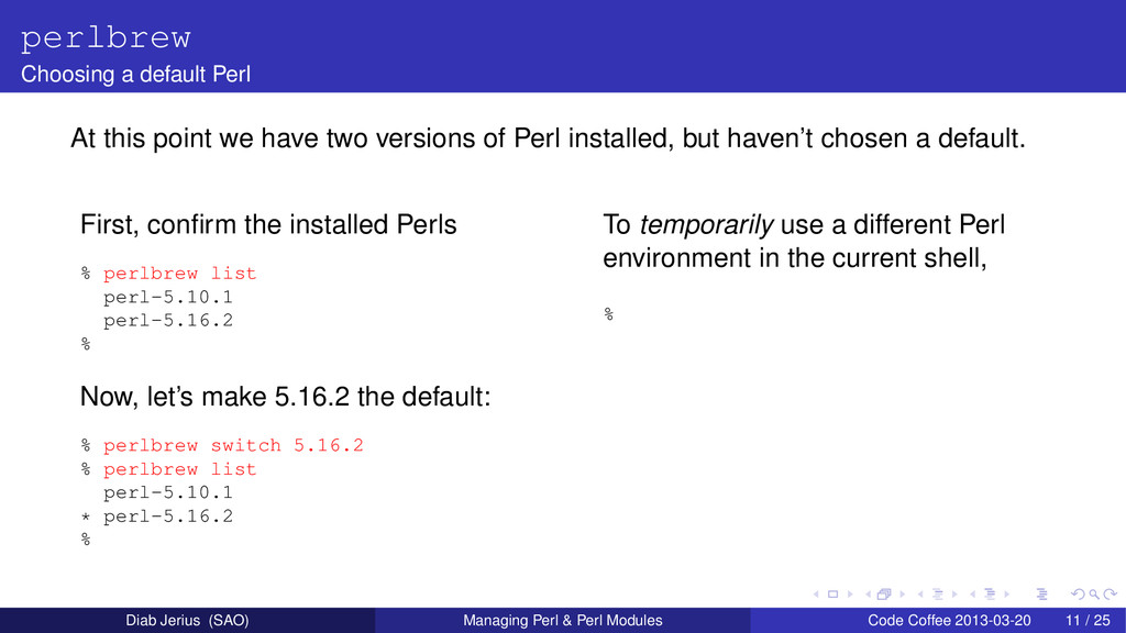 perlbrew Choosing a default Perl At this point ...