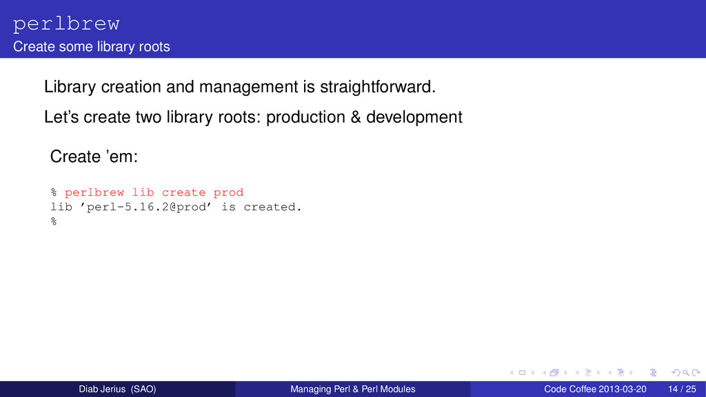 perlbrew Create some library roots Library crea...