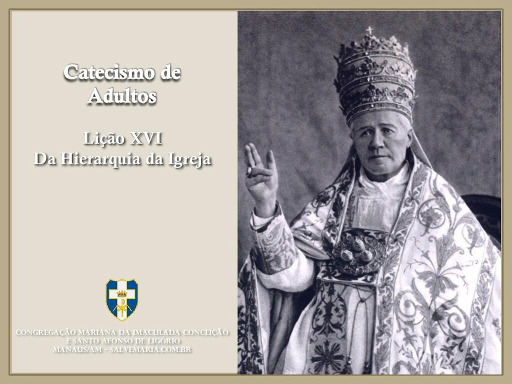 Lição XVI Da Hierarquia da Igreja Congregação M...