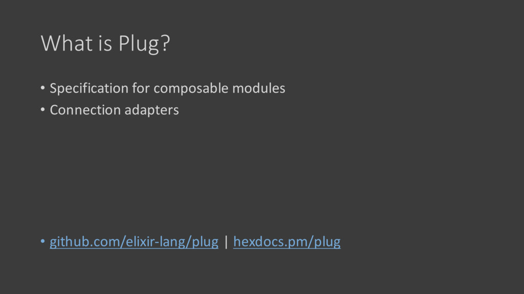 What is Plug? • Specification for composable mo...