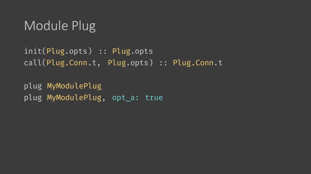 Module Plug init(Plug.opts) :: Plug.opts call(P...